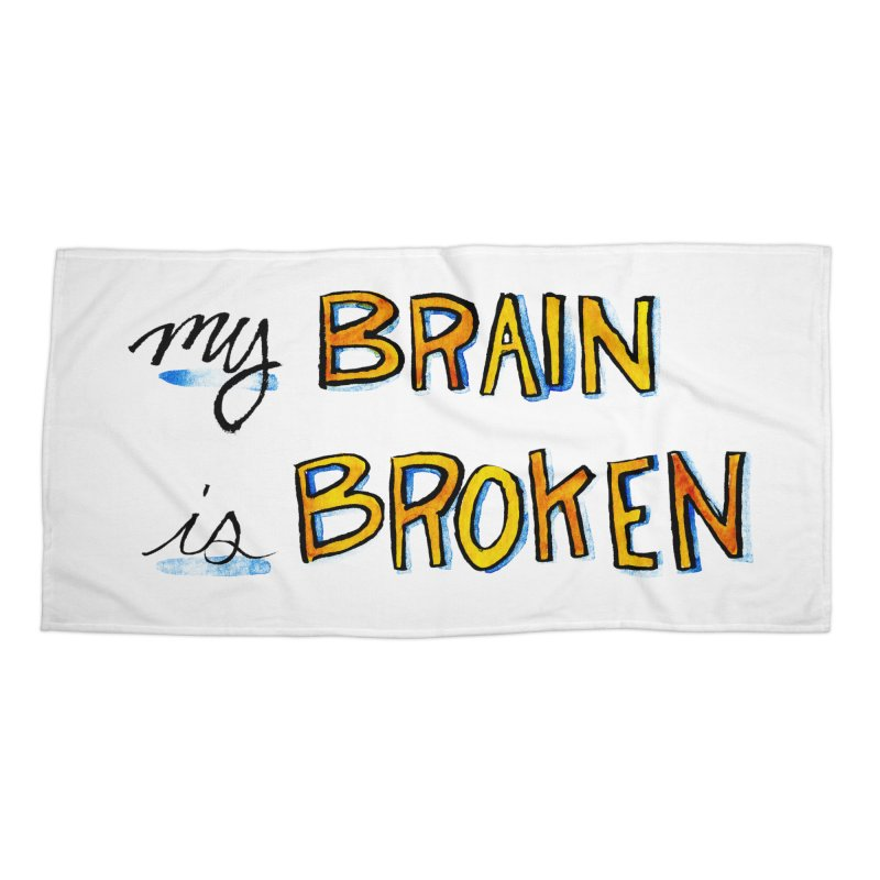 My Brain is Broken Accessories Beach Towel by Renee Leigh Stephenson Artist Shop