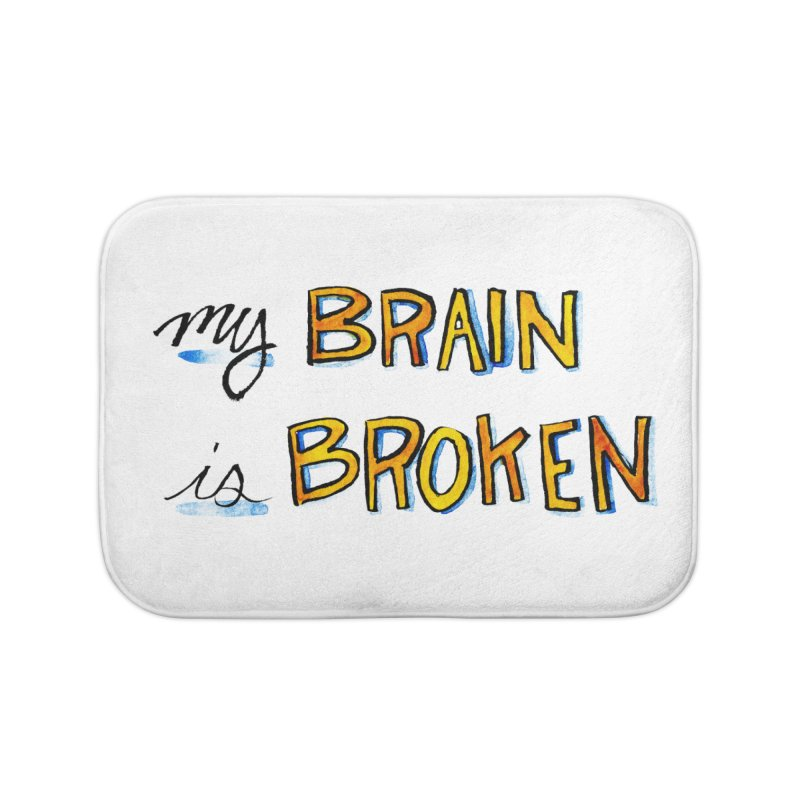 My Brain is Broken Home Bath Mat by Renee Leigh Stephenson Artist Shop