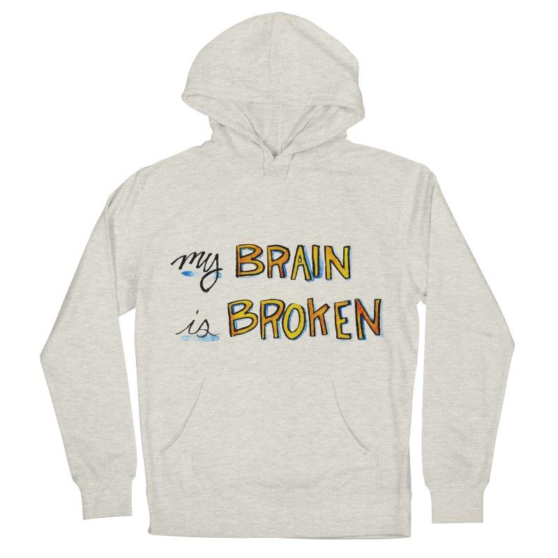 My Brain is Broken Men's Pullover Hoody by Renee Leigh Stephenson Artist Shop