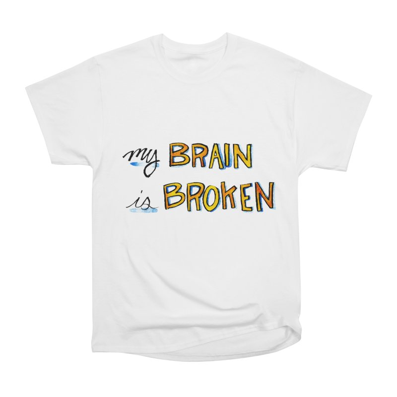 My Brain is Broken Men's Classic T-Shirt by Renee Leigh Stephenson Artist Shop