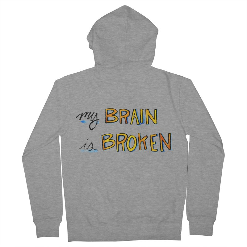 My Brain is Broken Men's Zip-Up Hoody by Renee Leigh Stephenson Artist Shop