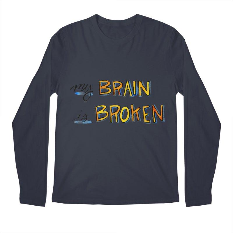 My Brain is Broken Men's Longsleeve T-Shirt by Renee Leigh Stephenson Artist Shop