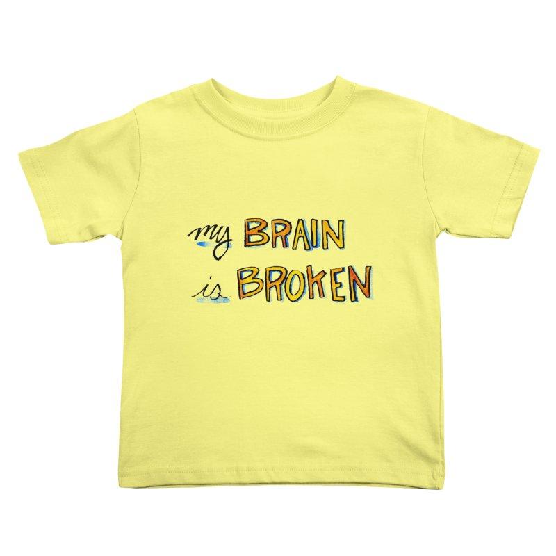 My Brain is Broken Kids Toddler T-Shirt by Renee Leigh Stephenson Artist Shop