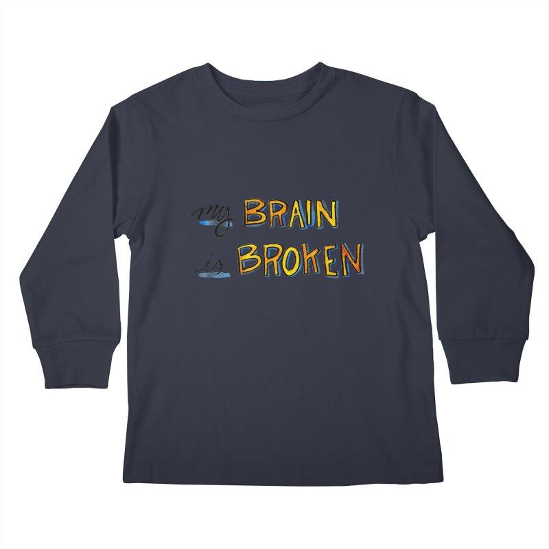 My Brain is Broken Kids Longsleeve T-Shirt by Renee Leigh Stephenson Artist Shop