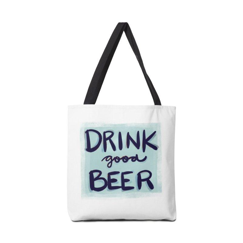 Drink Good Beer Accessories Bag by Renee Leigh Stephenson Artist Shop
