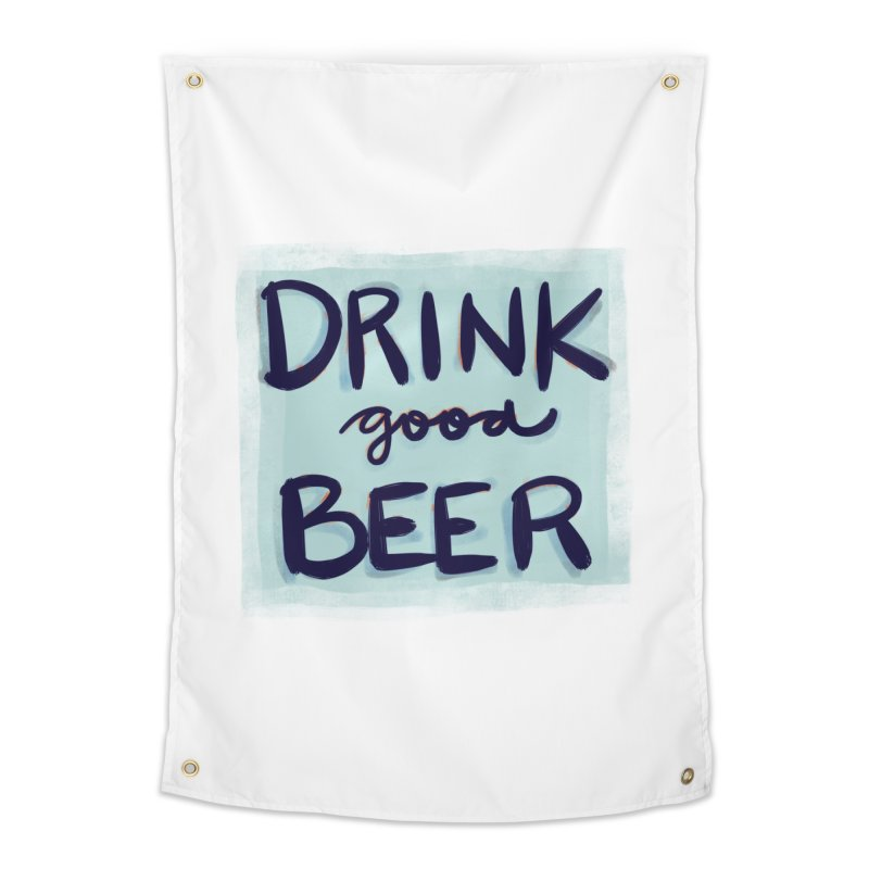 Drink Good Beer Home Tapestry by Renee Leigh Stephenson Artist Shop