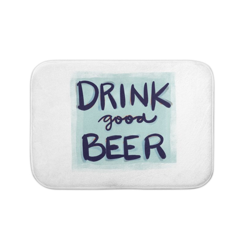 Drink Good Beer Home Bath Mat by Renee Leigh Stephenson Artist Shop