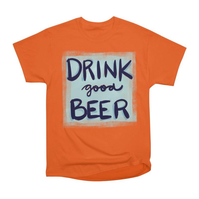 Drink Good Beer Men's Classic T-Shirt by Renee Leigh Stephenson Artist Shop
