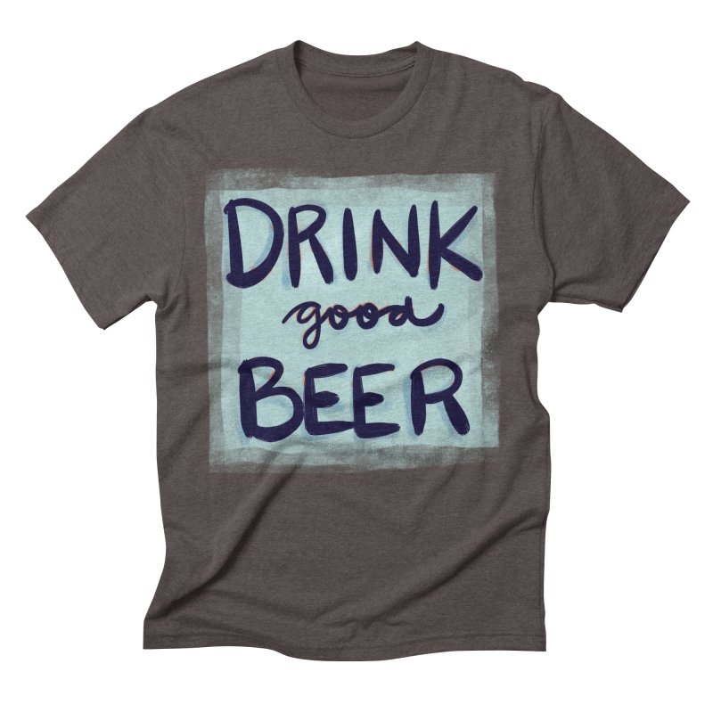 Drink Good Beer Men's Triblend T-shirt by Renee Leigh Stephenson Artist Shop