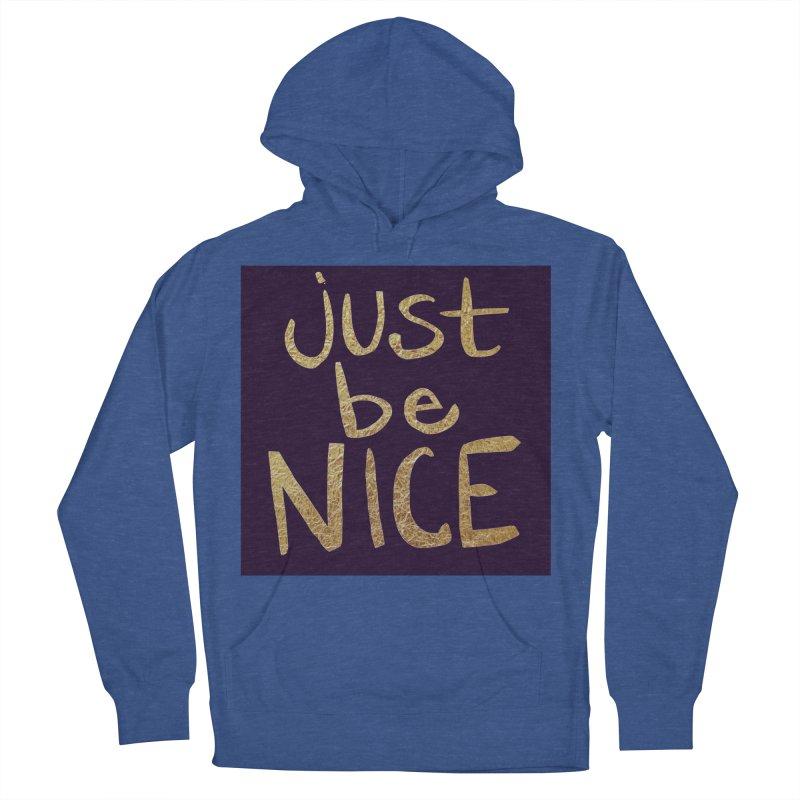 Just Be Nice Women's Pullover Hoody by Renee Leigh Stephenson Artist Shop