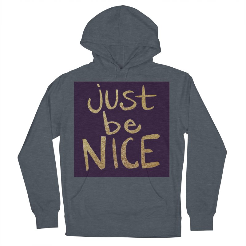 Just Be Nice Women's Pullover Hoody by Renee Leigh Stephenson Artist Shop