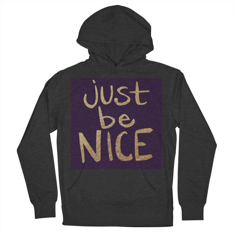 Just Be Nice Men's Pullover Hoody by Renee Leigh Stephenson Artist Shop