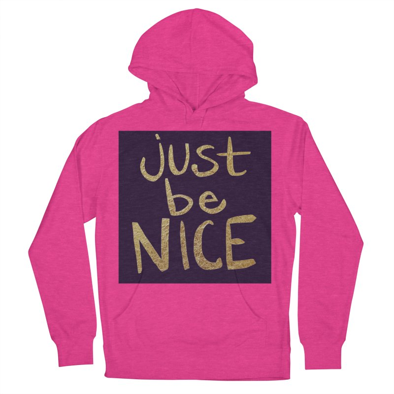 Just Be Nice Men's Pullover Hoody by Renee Leigh Stephenson Artist Shop