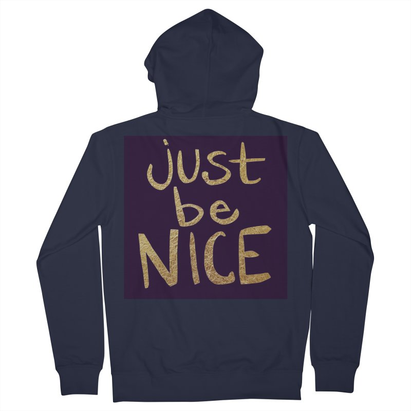 Just Be Nice Women's Zip-Up Hoody by Renee Leigh Stephenson Artist Shop
