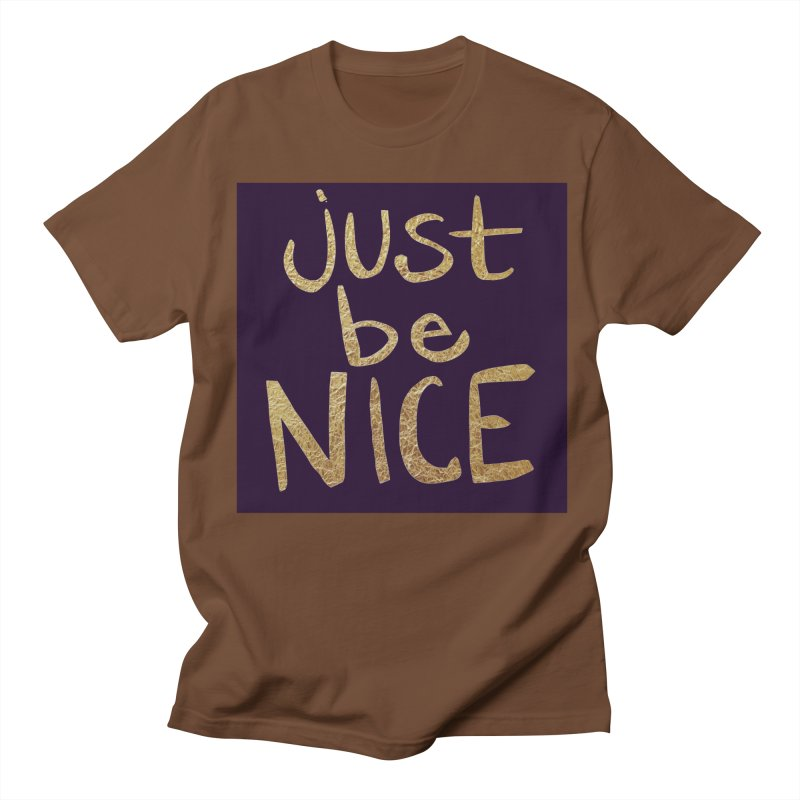 Just Be Nice Men's T-Shirt by Renee Leigh Stephenson Artist Shop