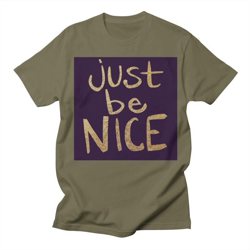 Just Be Nice Men's  by Renee Leigh Stephenson Artist Shop