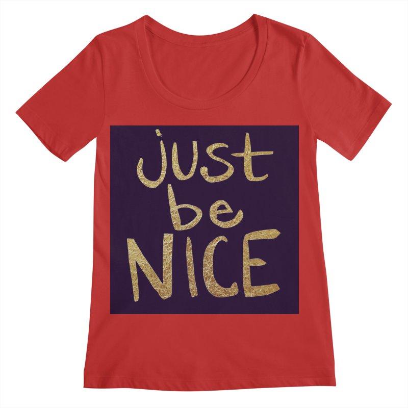 Just Be Nice Women's Regular Scoop Neck by Renee Leigh Stephenson Artist Shop