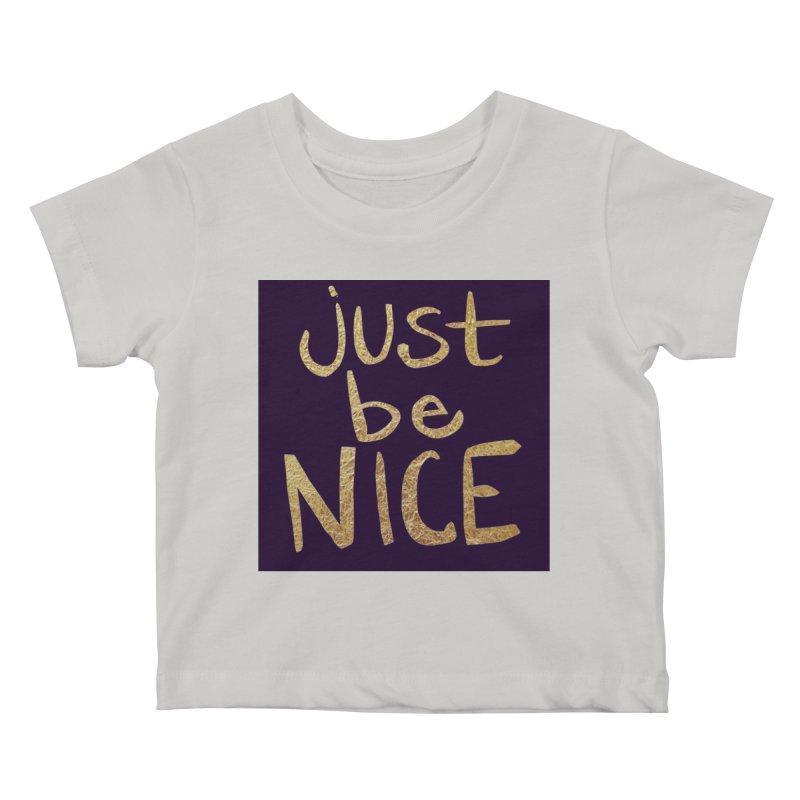 Just Be Nice Kids Baby T-Shirt by Renee Leigh Stephenson Artist Shop