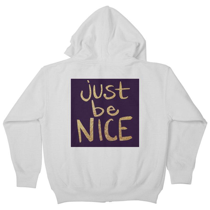 Just Be Nice Kids Zip-Up Hoody by Renee Leigh Stephenson Artist Shop