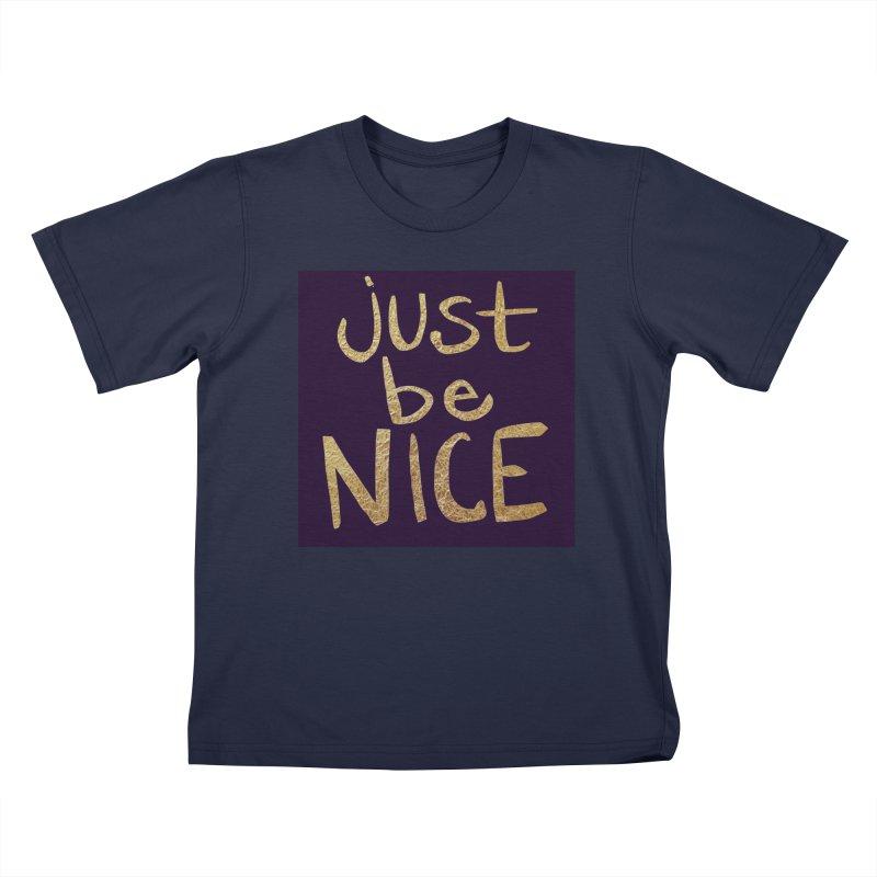 Just Be Nice Kids T-Shirt by Renee Leigh Stephenson Artist Shop