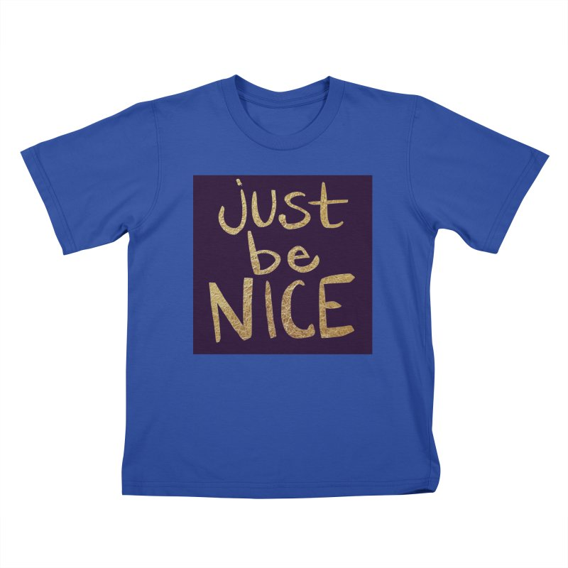 Just Be Nice Kids T-shirt by Renee Leigh Stephenson Artist Shop