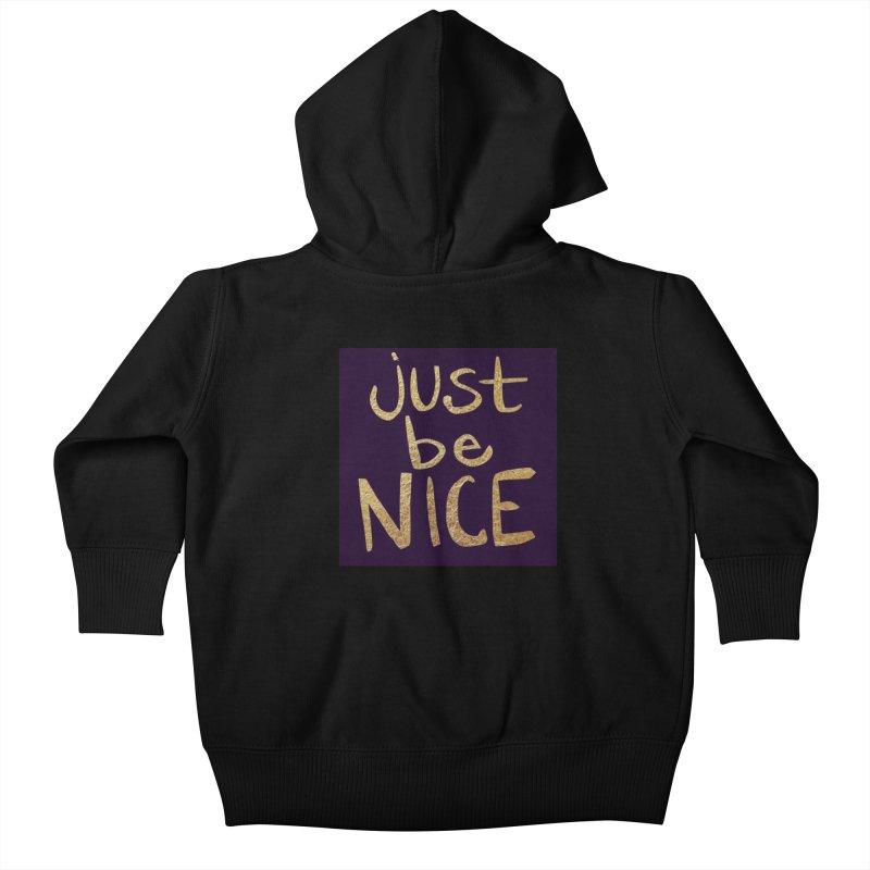 Just Be Nice Kids Baby Zip-Up Hoody by Renee Leigh Stephenson Artist Shop