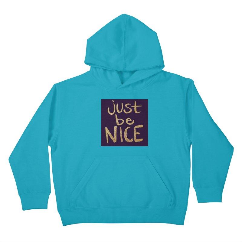 Just Be Nice Kids Pullover Hoody by Renee Leigh Stephenson Artist Shop