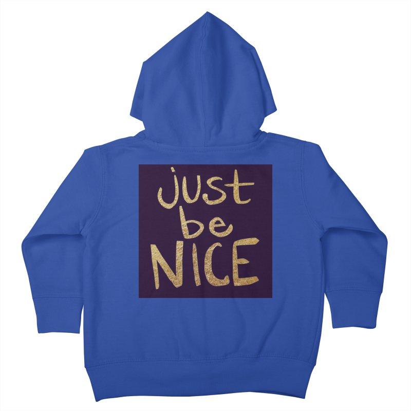 Just Be Nice Kids Toddler Zip-Up Hoody by Renee Leigh Stephenson Artist Shop