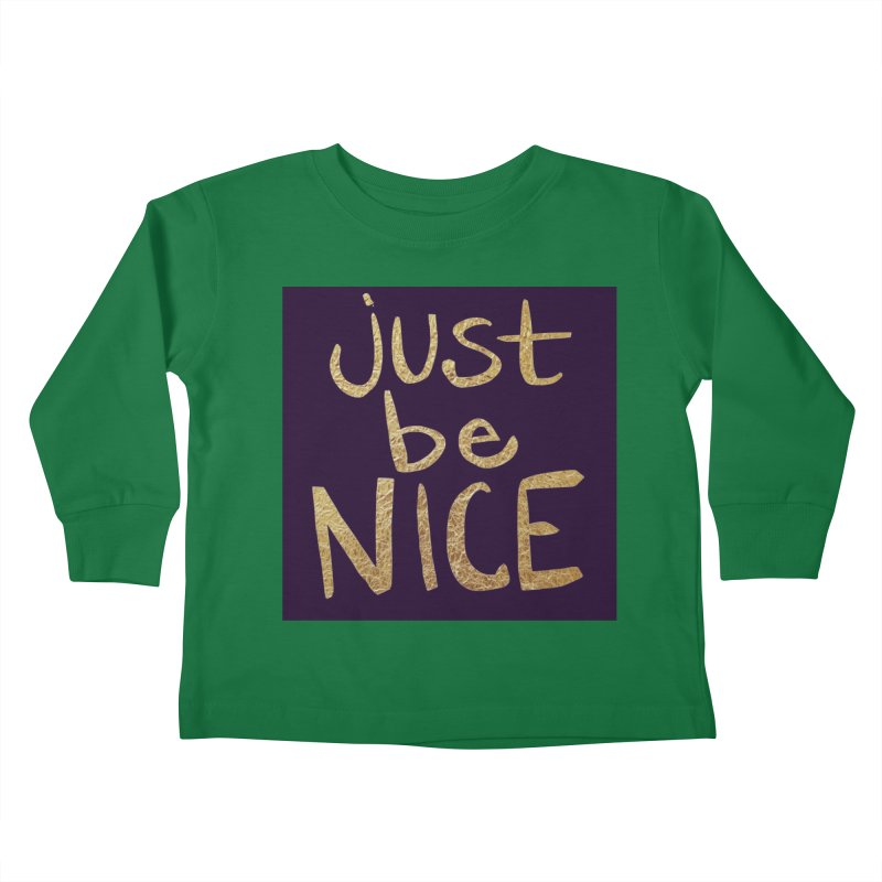 Just Be Nice Kids Toddler Longsleeve T-Shirt by Renee Leigh Stephenson Artist Shop
