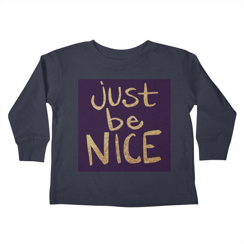 Just Be Nice Kids Toddler Longsleeve T-Shirt by Renee Leigh Stephenson Artist Shop