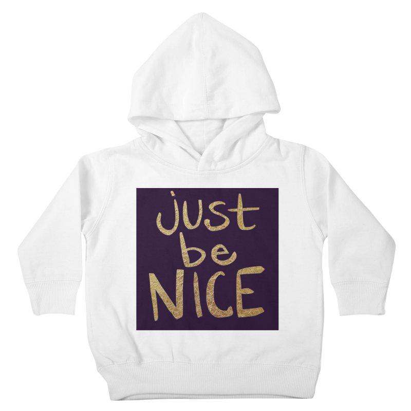 Just Be Nice Kids Toddler Pullover Hoody by Renee Leigh Stephenson Artist Shop
