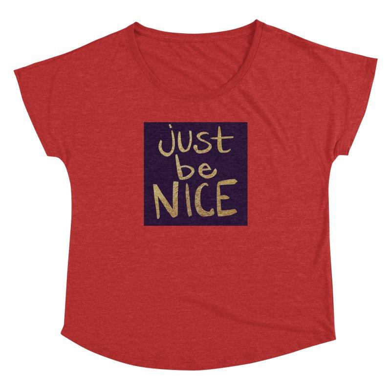 Just Be Nice Women's Dolman by Renee Leigh Stephenson Artist Shop