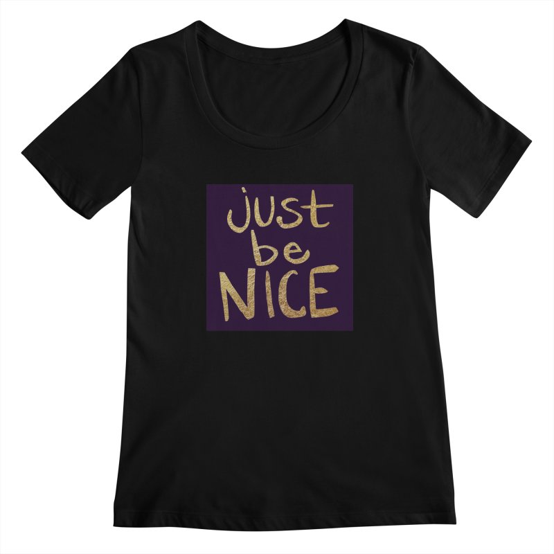 Just Be Nice Women's  by Renee Leigh Stephenson Artist Shop