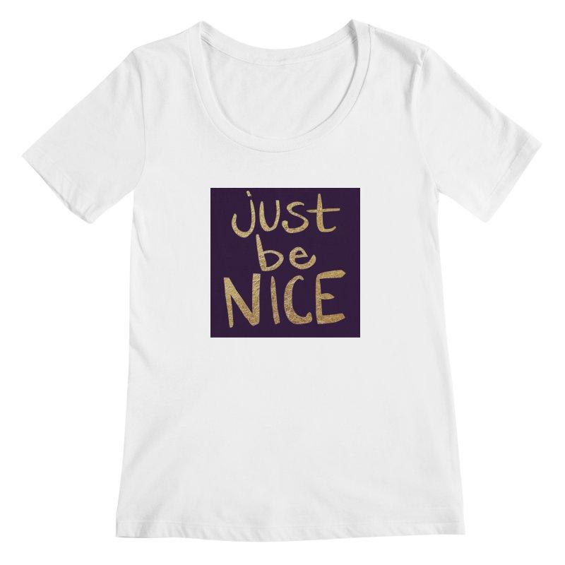 Just Be Nice Women's Scoopneck by Renee Leigh Stephenson Artist Shop