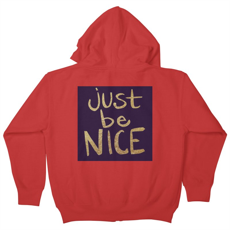 Just Be Nice Kids Zip-Up Hoody by Renee Leigh Stephenson Artist Shop