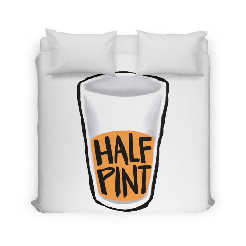 Half Pint Home Duvet by Renee Leigh Stephenson Artist Shop