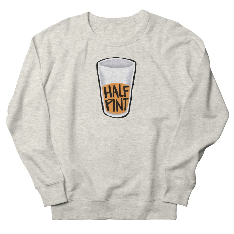 Half Pint Women's Sweatshirt by Renee Leigh Stephenson Artist Shop