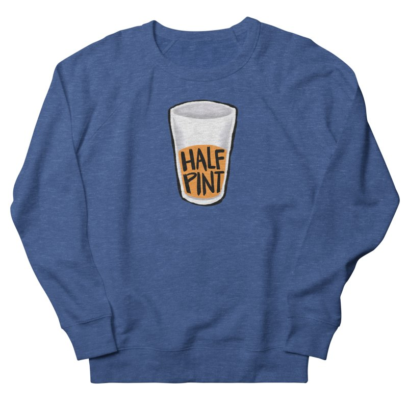 Half Pint Men's Sweatshirt by Renee Leigh Stephenson Artist Shop