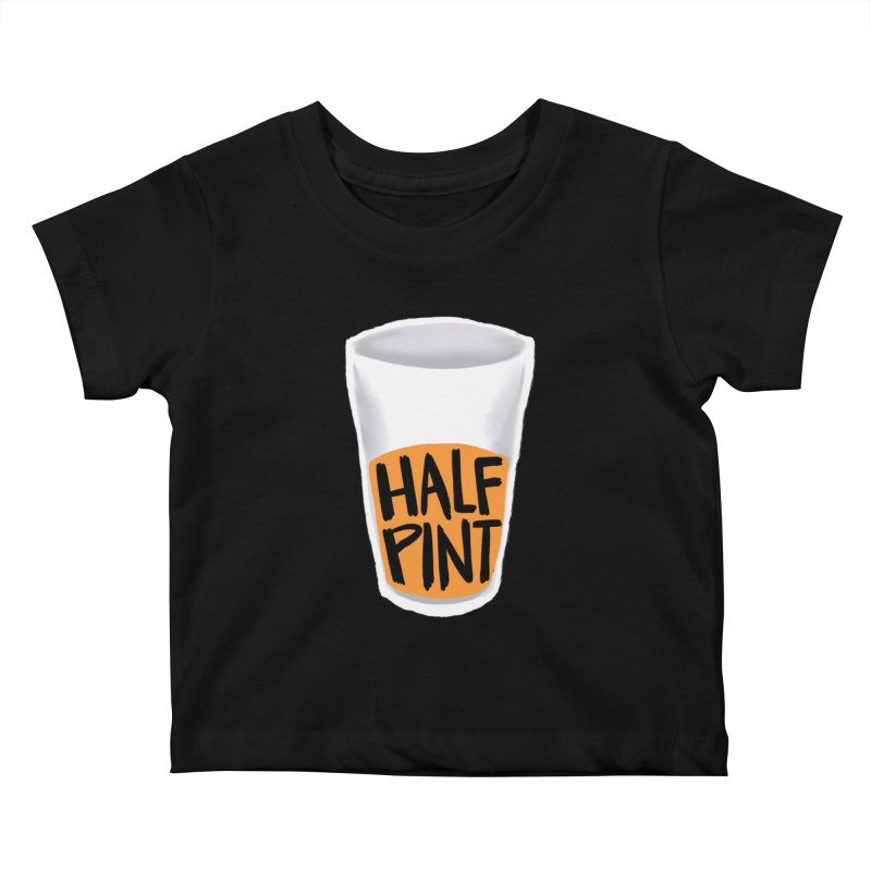 Half Pint Kids Baby T-Shirt by Renee Leigh Stephenson Artist Shop