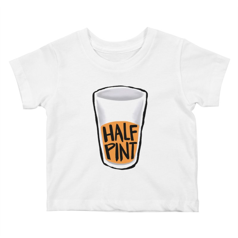 Half Pint Kids Baby T-Shirt by Renee Leigh Stephenson Artist Shop