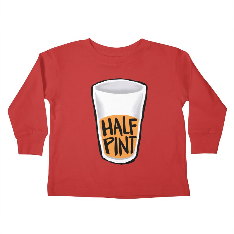 Half Pint Kids Toddler Longsleeve T-Shirt by Renee Leigh Stephenson Artist Shop