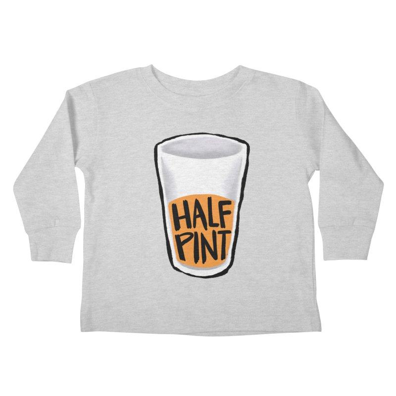 Half Pint Kids Toddler Longsleeve T-Shirt by Renee Leigh Stephenson Artist Shop