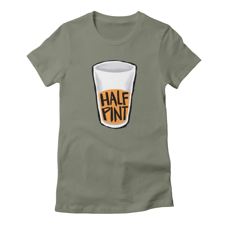 Half Pint Women's Fitted T-Shirt by Renee Leigh Stephenson Artist Shop