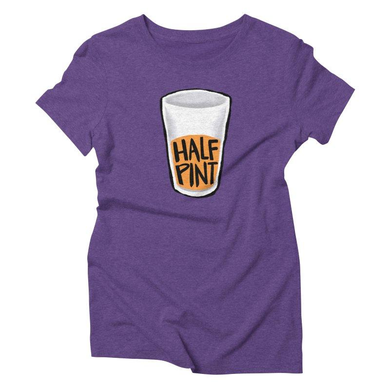 Half Pint Women's Triblend T-Shirt by Renee Leigh Stephenson Artist Shop