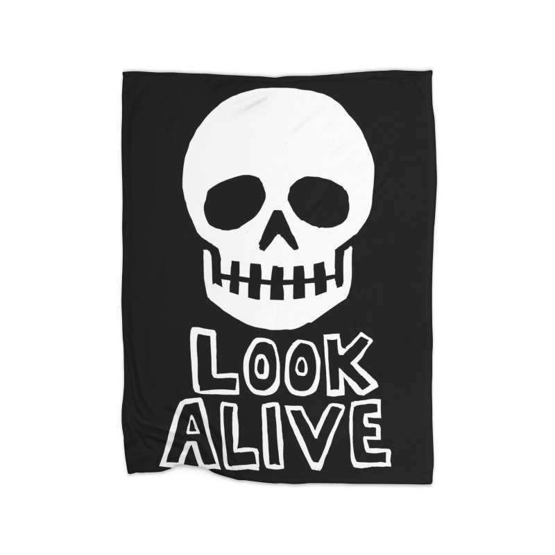 Look Alive Home  by Renee Leigh Stephenson Artist Shop