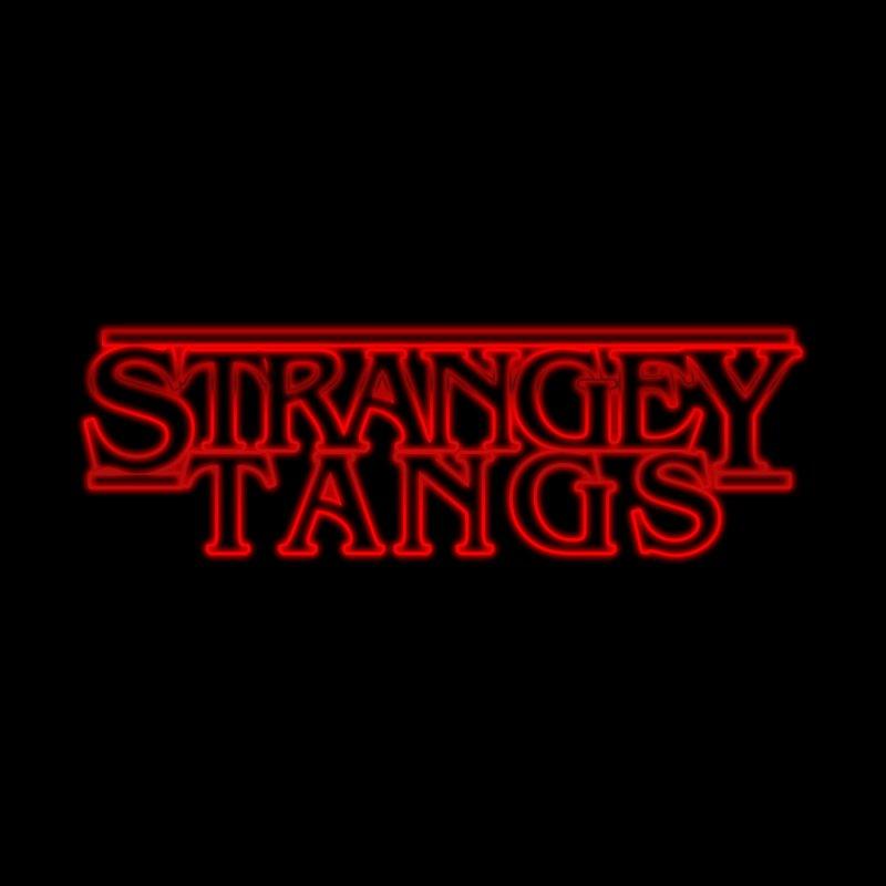 Strangey Tangs by Reservoir Geeks