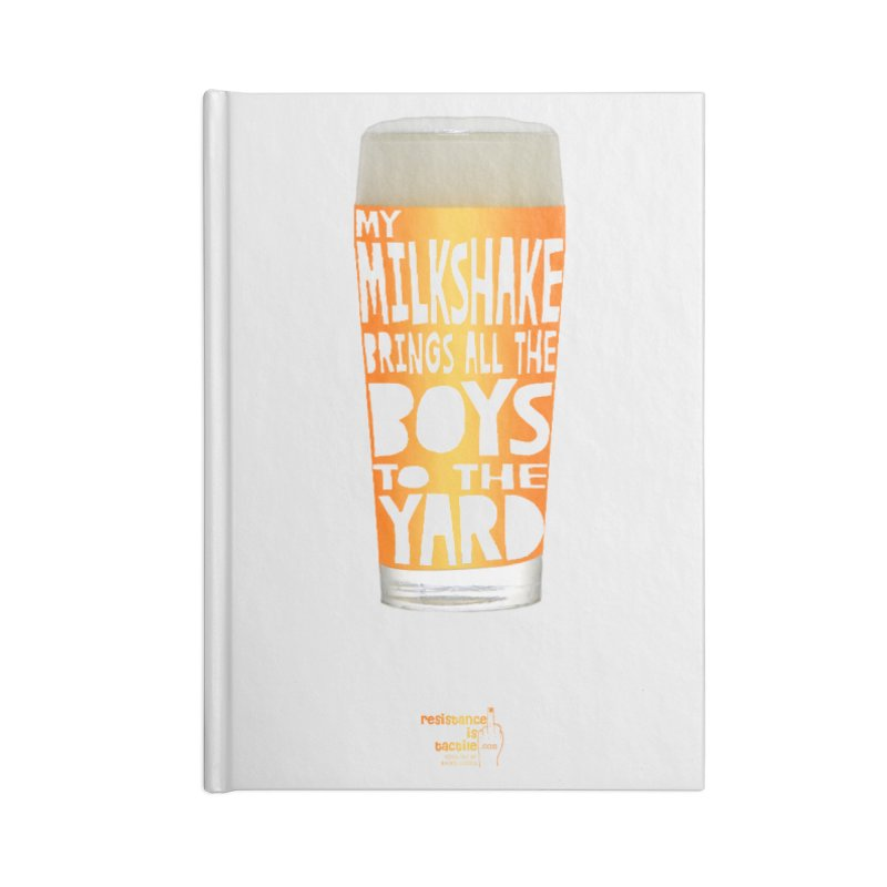 my NEIPA brings all the boys to the yard, sigh Accessories Blank Journal Notebook by Resistance is Tactile