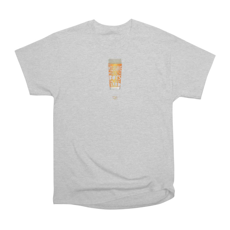 my NEIPA brings all the boys to the yard, sigh Men's T-Shirt by Resistance is Tactile
