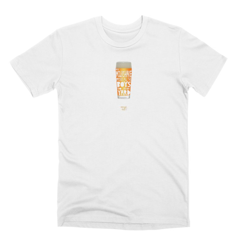my NEIPA brings all the boys to the yard, sigh Men's Premium T-Shirt by Resistance is Tactile