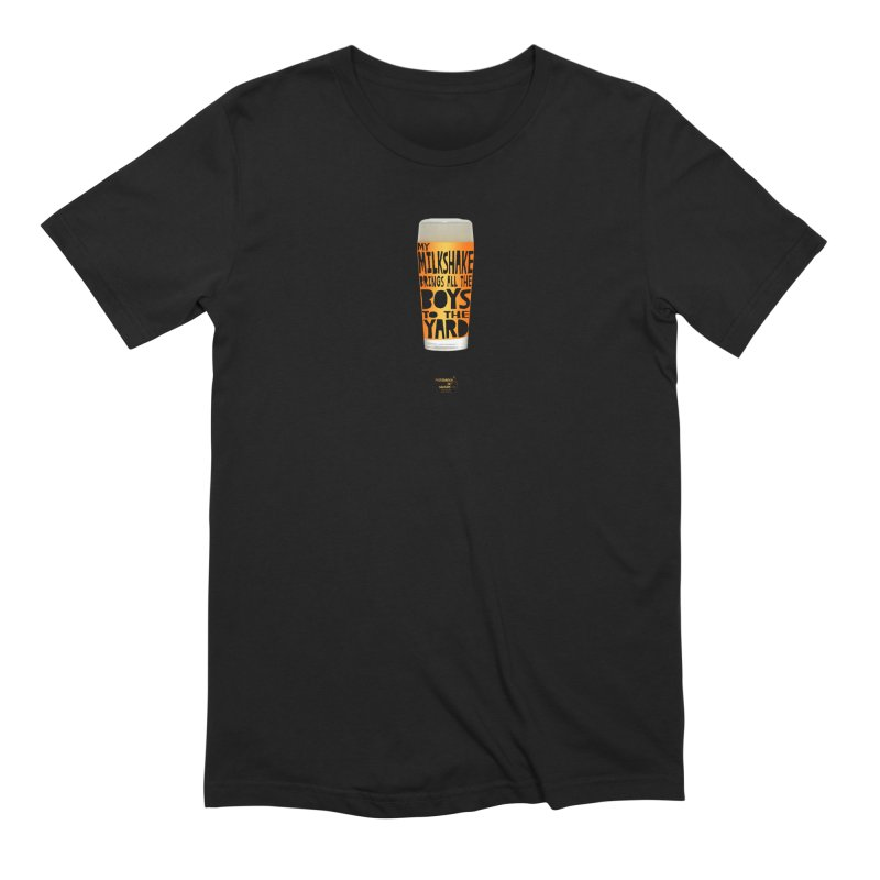 my NEIPA brings all the boys to the yard, sigh Men's Extra Soft T-Shirt by Resistance is Tactile